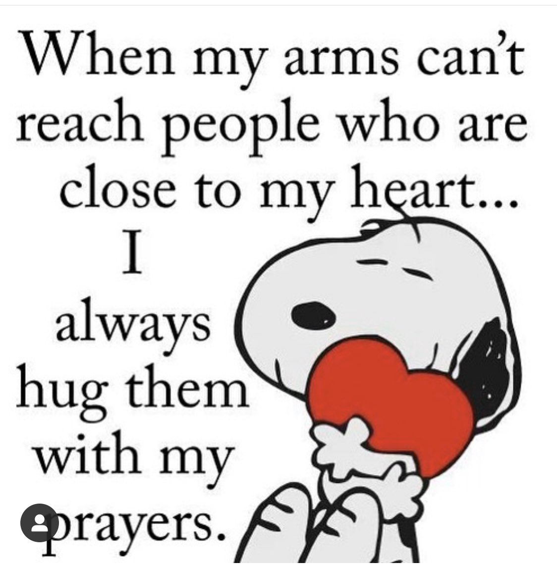 When my arms can't reach people who are close to my heart ❤️ I always hug them with my prayers