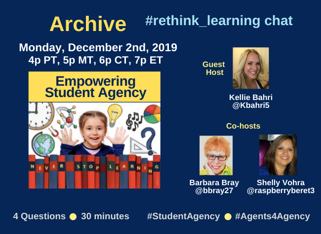 """Archive of the #rethink_learning chat on """"Empowering Student Agency"""" with guest host @Kbahri5, co-host @raspberryberet3 & me along with awesome educators.  @HeatherJoy001 @HopewellLibrary @AletheaRVazquez @Nicholajdm @Counselorchirps @MaddieRoutson @mrmakemathsense @pinder03"""