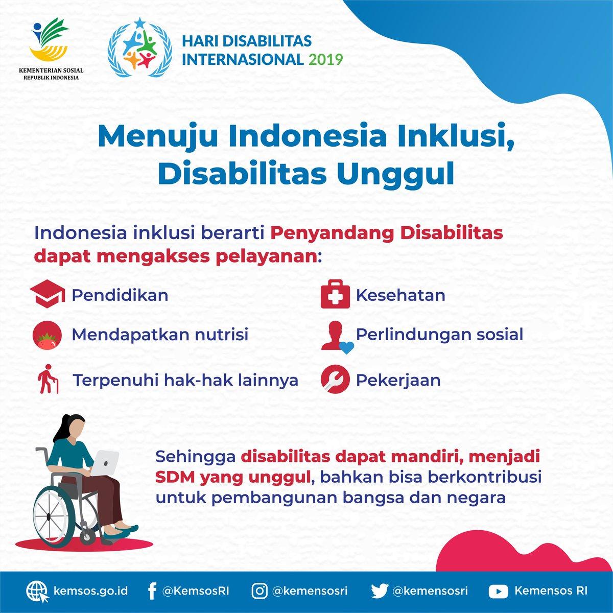 Indonesia inklusi berarti disabilitas dapat memperoleh kesempatan yang sama. Pembangunan inklusi harus menjadi arus utama dan terintegrasi di semua sektor pembangunan, dan melibatkan penyandang disabilitas sebagai pelaku dan penerima manfaat pembangunan