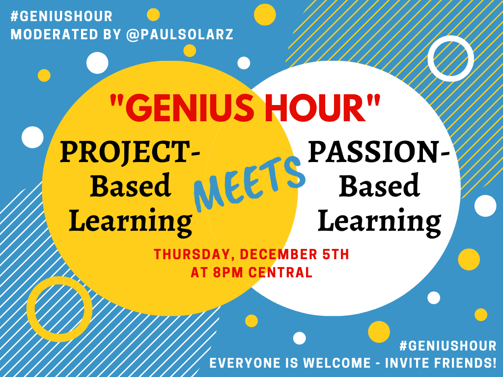 """TOPIC: """"Project-Based Learning MEETS Passion-Based Learning""""  Please join me THIS THURSDAY at 8pm Central for #GeniusHour!  #TeacherMyth #teachmindful #teachpos #txeduchat #UKedchat #waledchat #whatisschool #BuildHOPEedu #rethink_learning #flipgridfever #TeachBetter #CelebratED"""