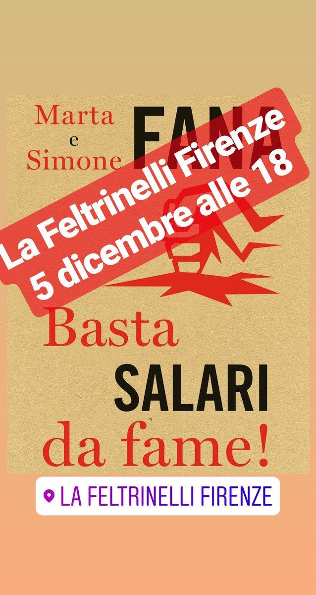 Giovedì 5/12 alle 18.00 torniamo a Firenze alla #Feltrinelli di via de Cerretani con #BastaSalariDaFame insieme a @SimoneFana, @TommasoFattori e la sottoscritta.