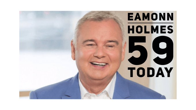 Happy Birthday Broadcaster Eamonn Holmes born 1960.