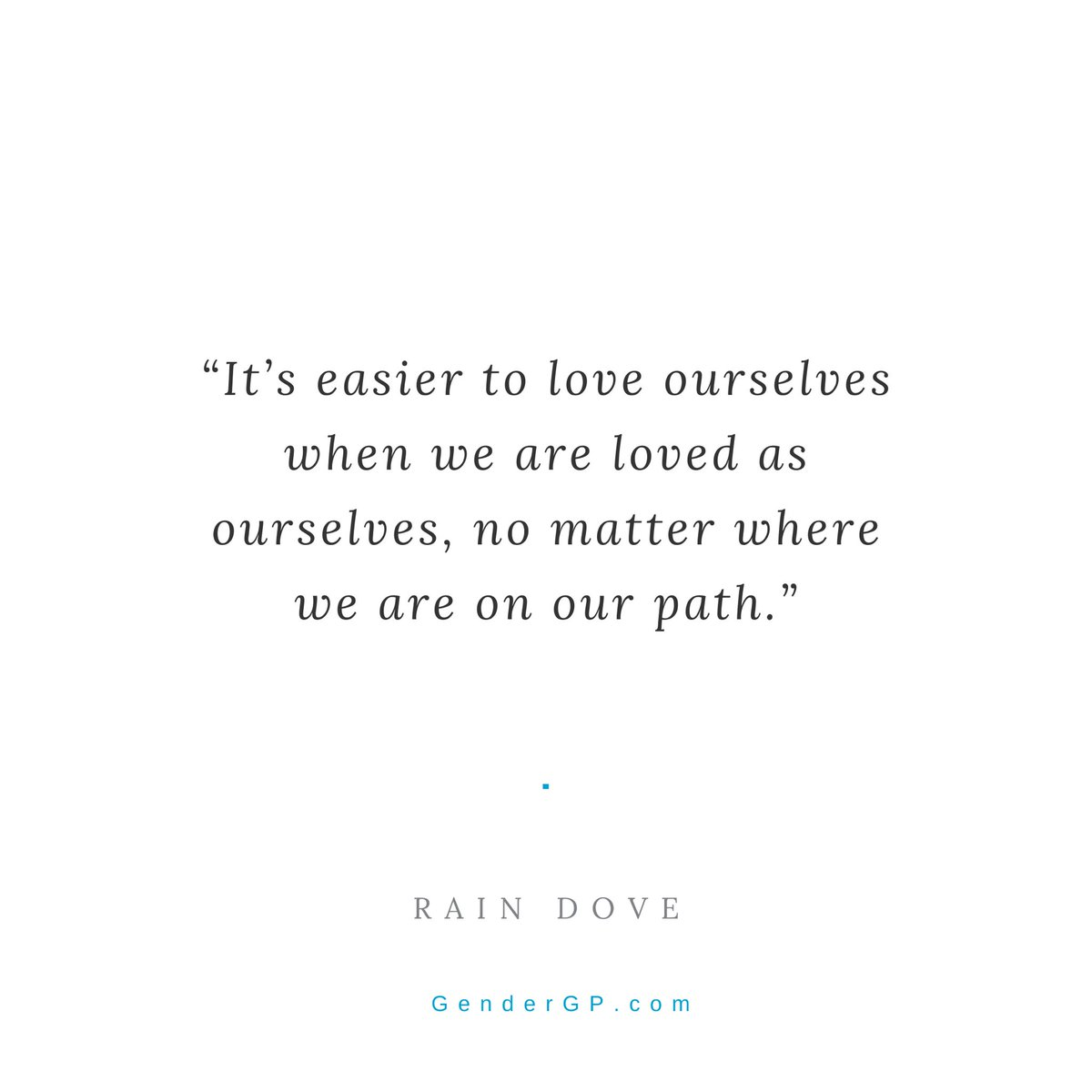 """""""It's easier to love ourselves when we are loved as ourselves, no matter where we are on our path."""" - @raindovemodel  #TransInspiration #TuesdayThoughts  #TuesdayMotivation<br>http://pic.twitter.com/rZR4yjtKhr"""