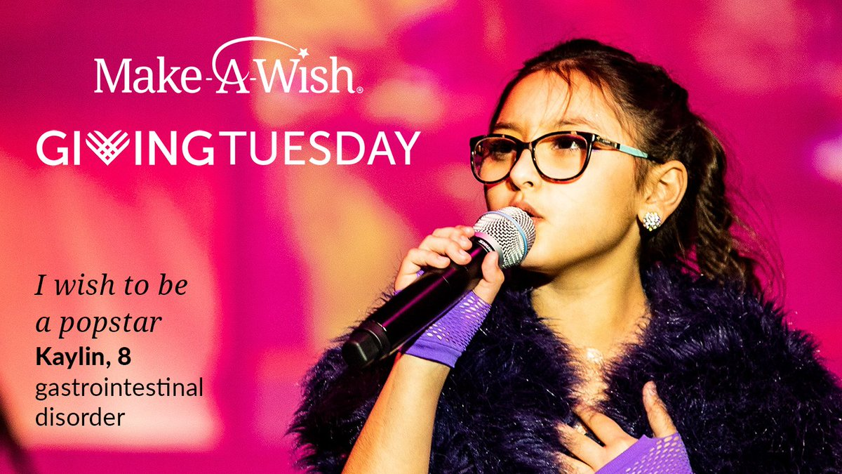 Today is #GivingTuesday, a global day of giving that brings communities together to support the causes they care about. Make a difference in the lives of kids like Kaylin, who wished to be a popstar, by donating to Make-A-Wish now: http://wish.org/donate