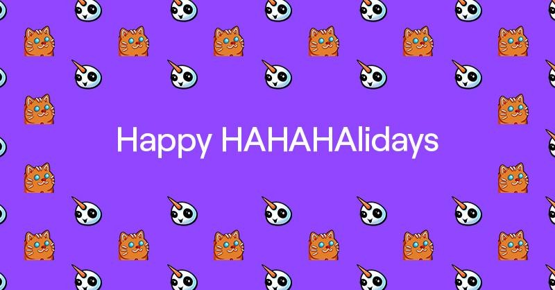 The HAHAHAlidays are here! All month long, when you subscribe to a channel, gift a Sub, or cheer using Bits, you'll unlock special holiday emotes designed by Twitch artists @Alyillustrate and @AwkwardBuns. For the full details, check out our blog: link.twitch.tv/35XE8vC