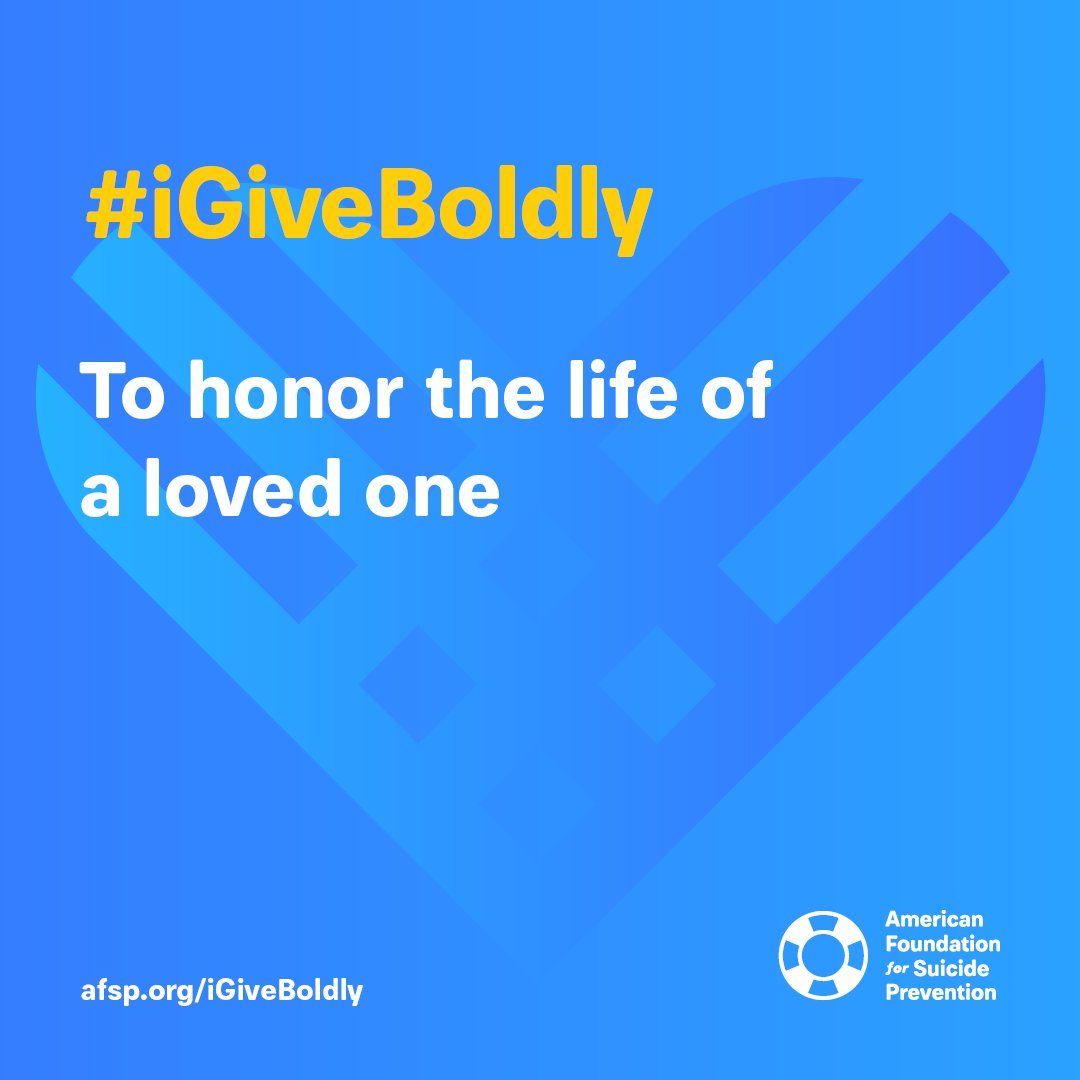 Honor your loved one by making a donation to AFSP for #GivingTuesday. Once you donate at afsp.org/igiveboldly, create a special #iGiveBoldly graphic to share why you support our mission to save lives and bring hope to those affected by suicide! ❤️
