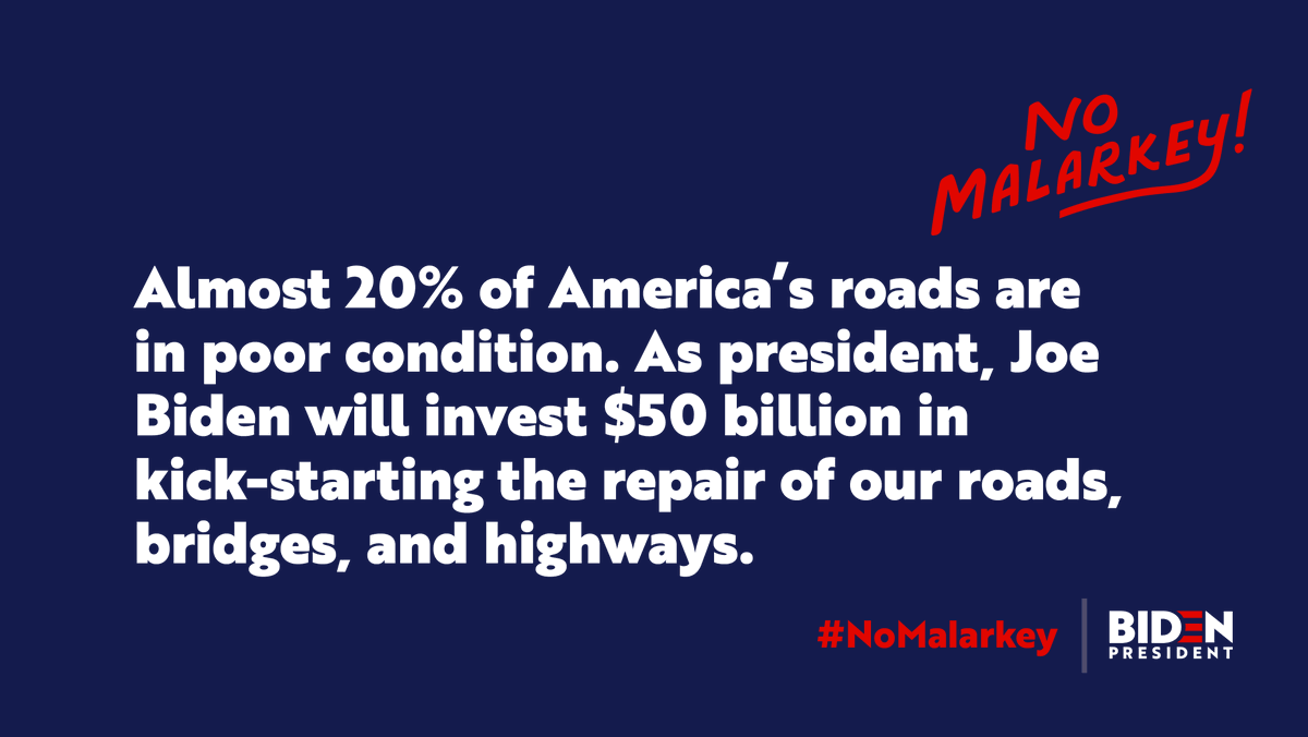 The Trump Administrations Infrastructure Weeks have been a bunch of malarkey. As president, Ill make a transformational investment in our nations infrastructure and future. JoeBiden.com/Infrastructure