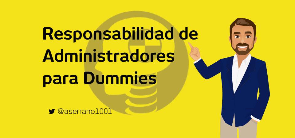 La Responsabilidad de Administradores para Dummies  vía @aserrano1001 #Dummies #Administradores