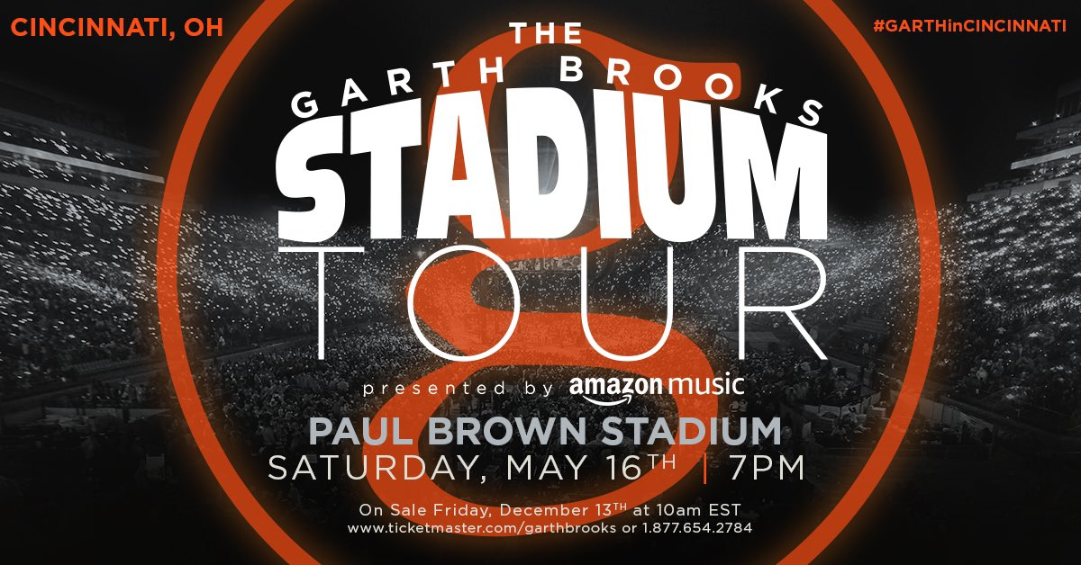 ANNOUNCING #GARTHinCINCINNATI The Garth Brooks Stadium Tour is Coming to CINCINNATI, OH on May 16, 2020! Tickets go ON SALE December 13 at 10am EST -Team Garth