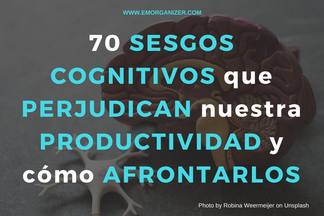 🔔¡NUEVO ARTÍCULO! 70 #SESGOSCOGNITIVOS que PERJUDICAN tu #PRODUCTIVIDAD y cómo AFRONTARLOS  #sesgos #falacias #psicologia #neurociencia #neuropsicologia #neuroproductividad #GestióndelTiempo #productividad #efectividad #gestióndelcambio #planificación