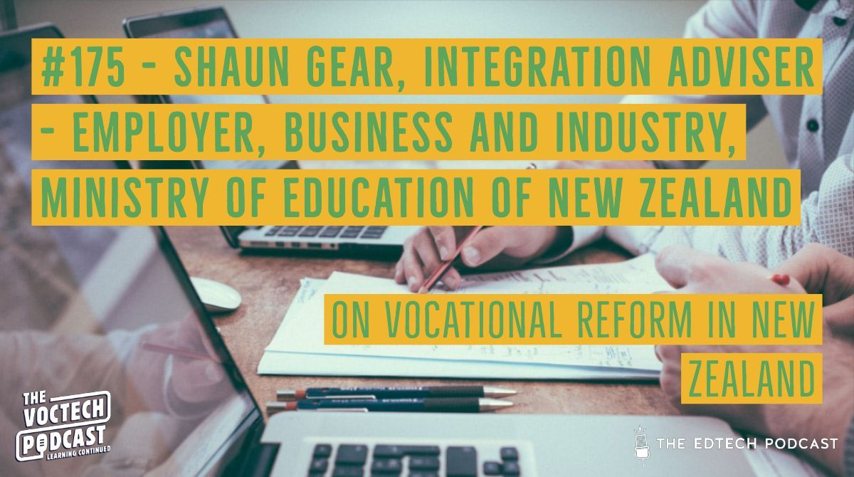🚨Our latest #VocTechPodcast episode is out🚨 We chat to @ShaunGear1, Integration Adviser – Employer, Business and Industry, Ministry of Education of New Zealand 👀 >> Vocational Reform in New Zealand << 👀 Subscribe to The Edtech Podcast @iTunes @Spotify #workforcelearning
