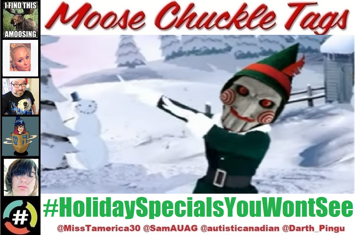 Jigsaw's Jugband Christmas???  #HolidaySpecialsYouWontSee is this week's @MooseChuckleTag! Play NOW w/@misstamerica30 @SamAUAG @autisticanadian & @Darth_Pingu   Part of @HashtagRoundup powered by @TheHashtagGame