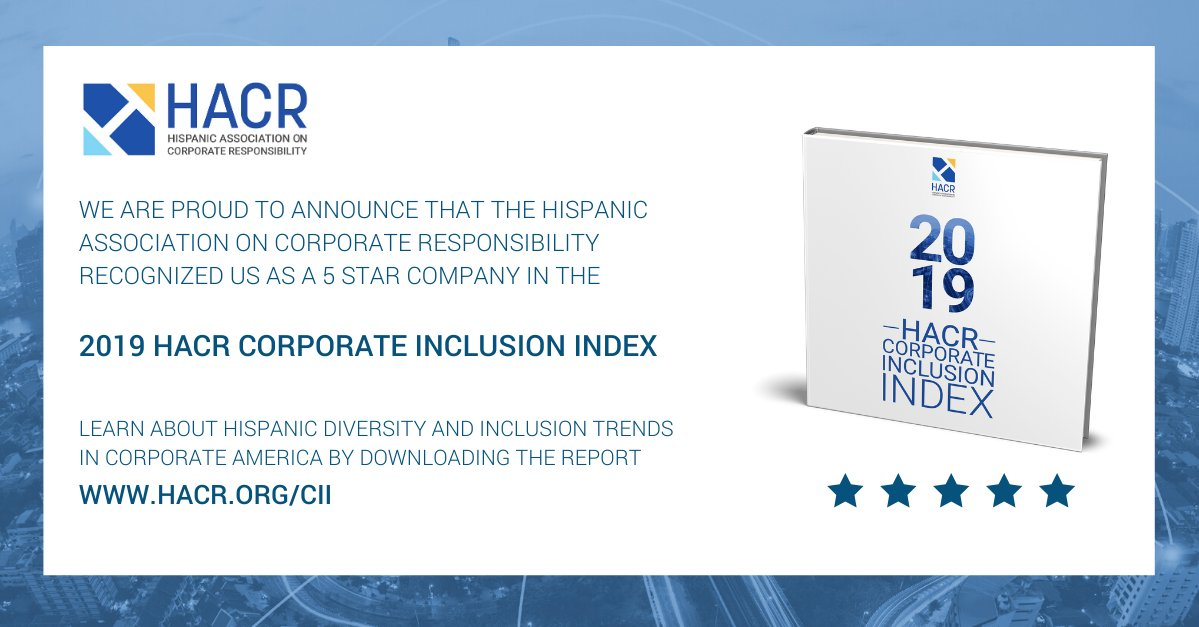 As a Five Star Company on the @HACRORG's 2019 Corporate Inclusion Index, we empower our Hispanic talent and support the Hispanic community. We applaud #HACRresearch for its work to understand how corporations can drive progress. hacr.org/cii/