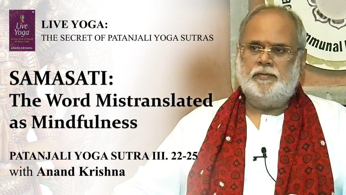 Video  #SAMASATI : The Word Mistranslated as #Mindfulness     Patanjali #Yoga #Sutra 3:22-25 with @Anand_Krishna_  https://t.co/8TuxAFiPZW  @YogaNews @YogaWorks @DailyCupofYoga @OMYogaMagazine @YogaTree @moayush @cgibali @IntlDayofYoga  @foryogateachers @IndianEmbJkt @Tweets4Yoga https://t.co/Wzr9KQ6EY2