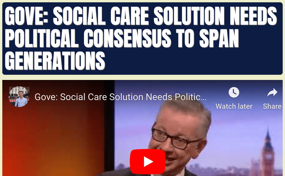 Gove: Social Care Solution Needs Political Consensus to Span Generations order-order.com/2019/11/24/gov…