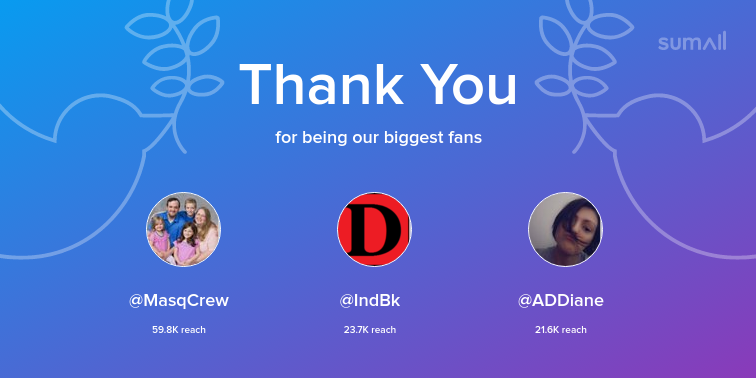 Our biggest fans this week: MasqCrew, IndBk, ADDiane. Thank you! via https://sumall.com/thankyou?utm_source=twitter&utm_medium=publishing&utm_campaign=thank_you_tweet&utm_content=text_and_media&utm_term=5e517fc7c27d9fbcdddc0059 …