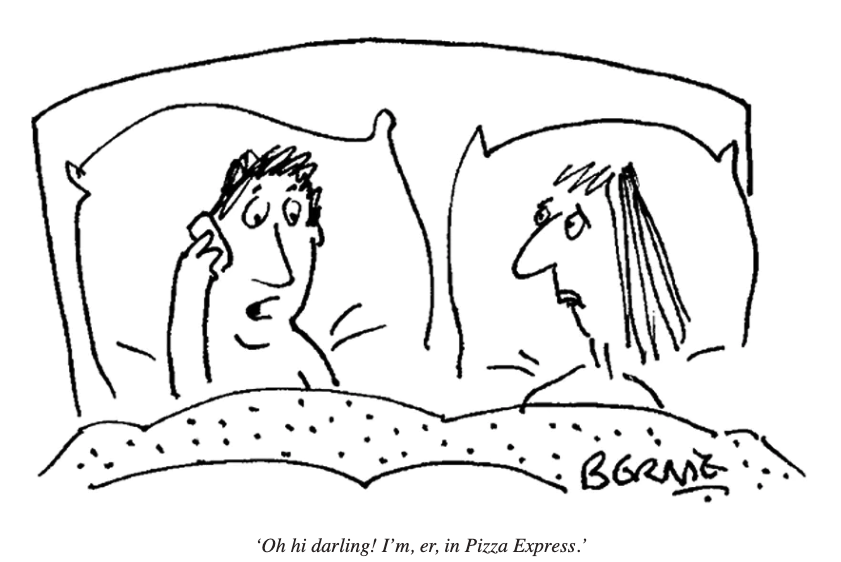 'Oh hi darling! I'm, er, in Pizza Express.'