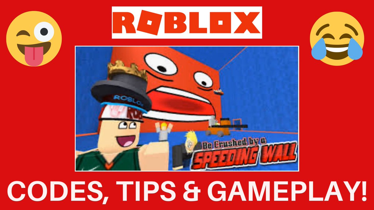 Codes For Roblox Get Crushed By A Wall Part 2 Becrushedbyaspeedingwall Hashtag On Twitter