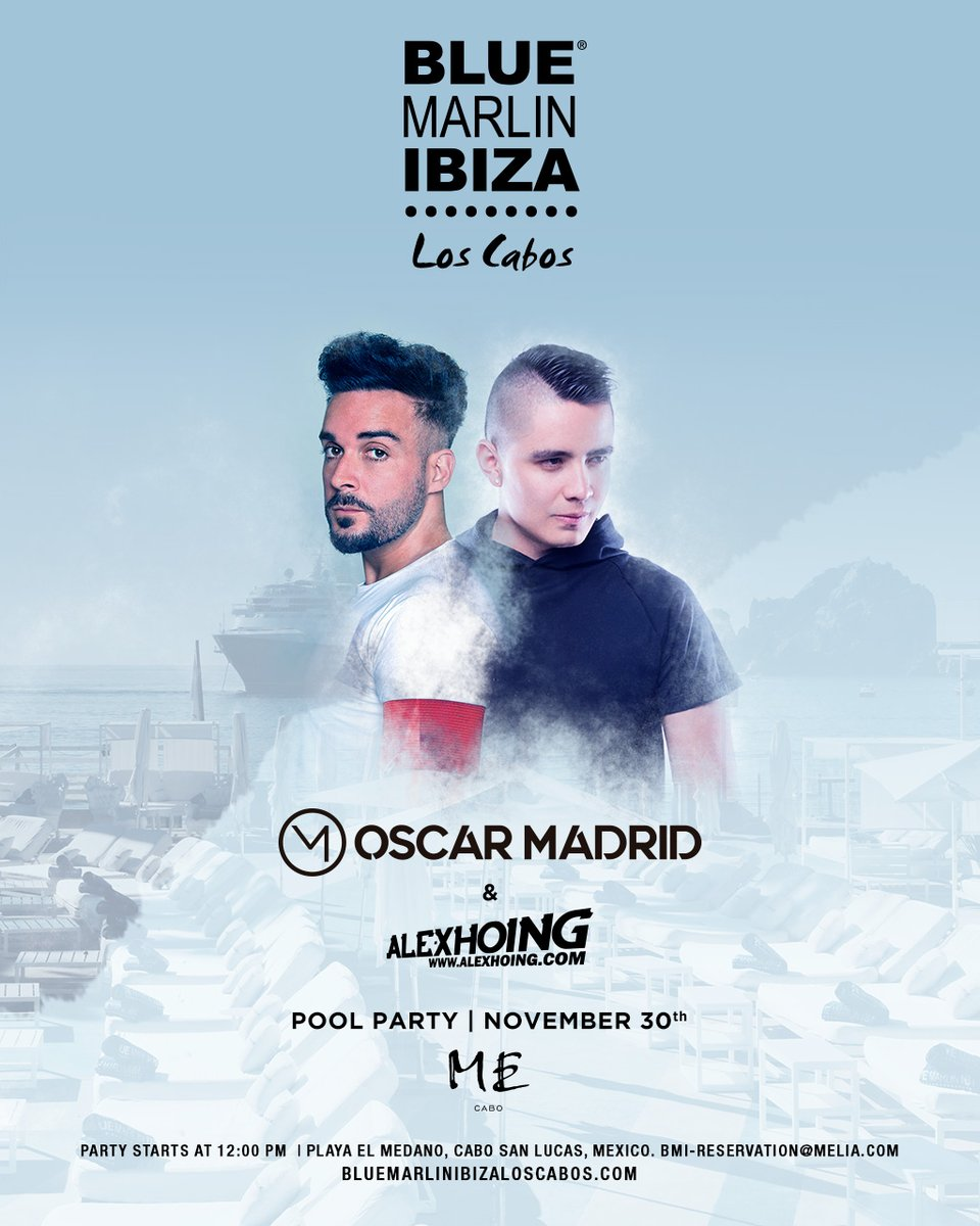 See you this Saturday, November 30th at #BlueMarlinIbizaLosCabos to grap up the month with a big pool party alongside Oscar Madrid & ALEX HOING.  Book your private cabana now: E: bmi-reservation@melia.com T: (+52) 624 122 2001 https://t.co/mw7yeLbvxg