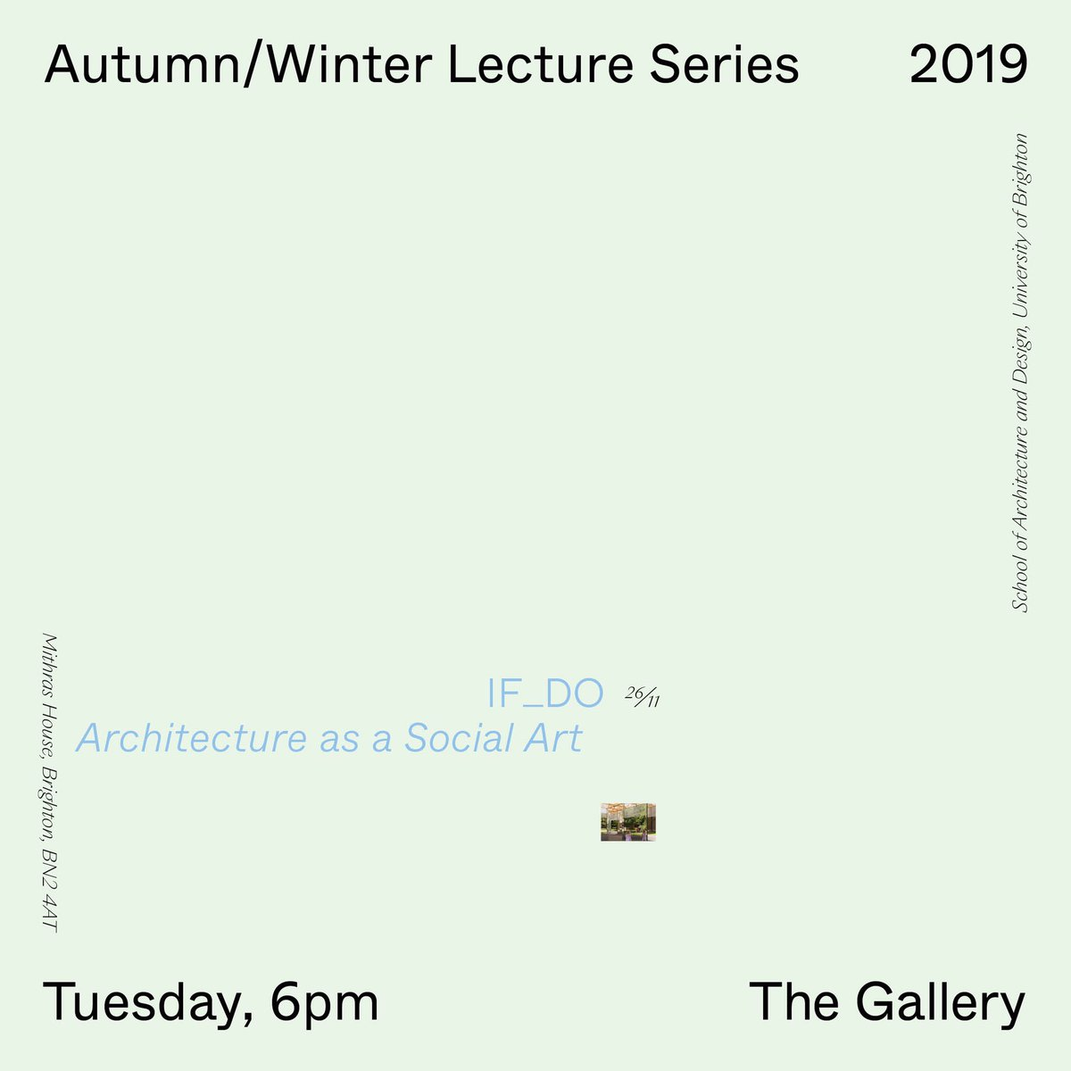 This weeks talk for our Autumn/Winter Public Lecture Series will be given by @if_do. Architecture as a Social Art starts at 6pm in The Gallery at Mithras House. All welcome! @artsbrighton @uniofbrighton #SoAD