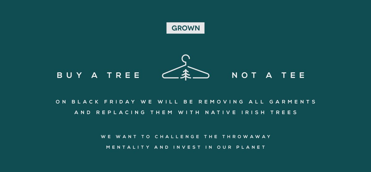 Buy a Tree this Black Friday  So in an effort to raise awareness this black Friday we will be removing all garments from our site and replacing them with our GIFT A NATIVE IRISH TREE cards. . We want to challenge the throwaway mentality and invest in our planet. https://t.co/zlxwL8FNtc