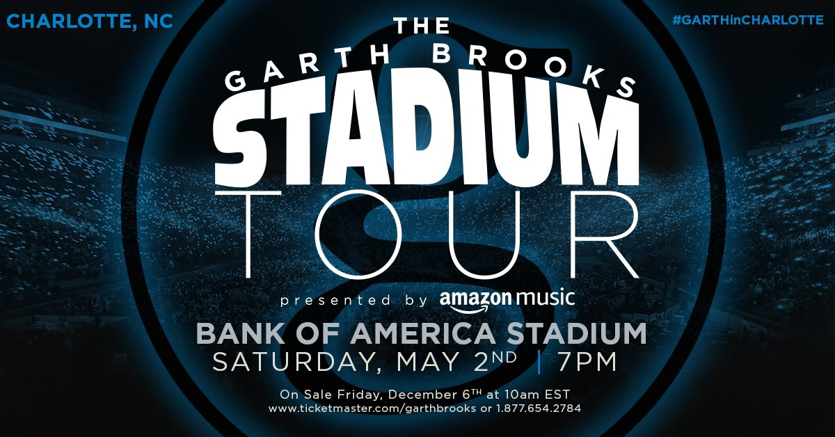 Just Announced: The Garth Brooks Stadium Tour is coming to Charlotte, NC Bank of America Stadium on May 2, 2020. Tickets ON SALE Friday, December 6 at 10am EST - Team Garth
