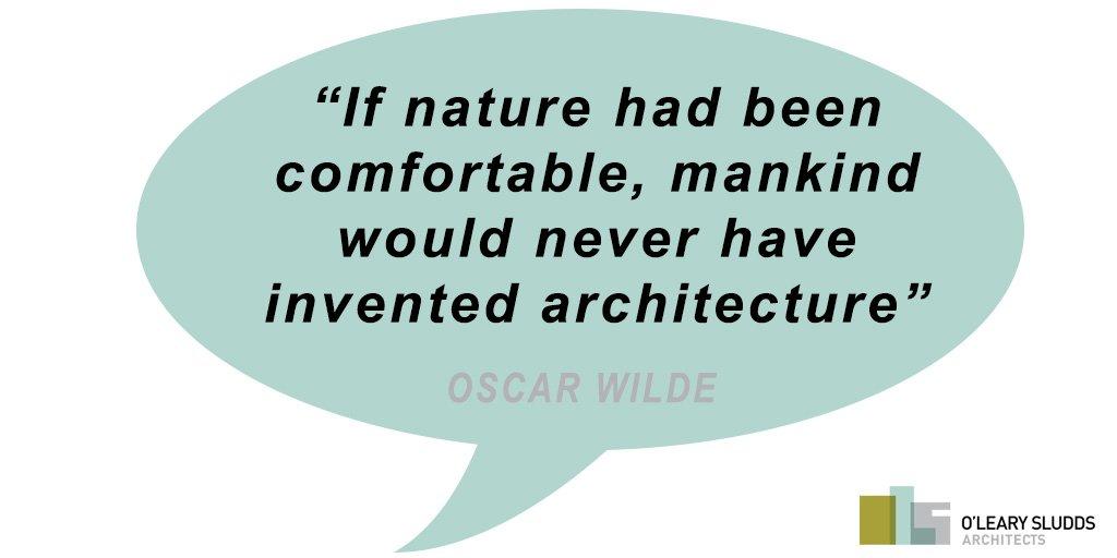Oscar Knew!  #quotes  #OscarWilde  #WildeWit #RIAI #architects  #housedesign #comfort