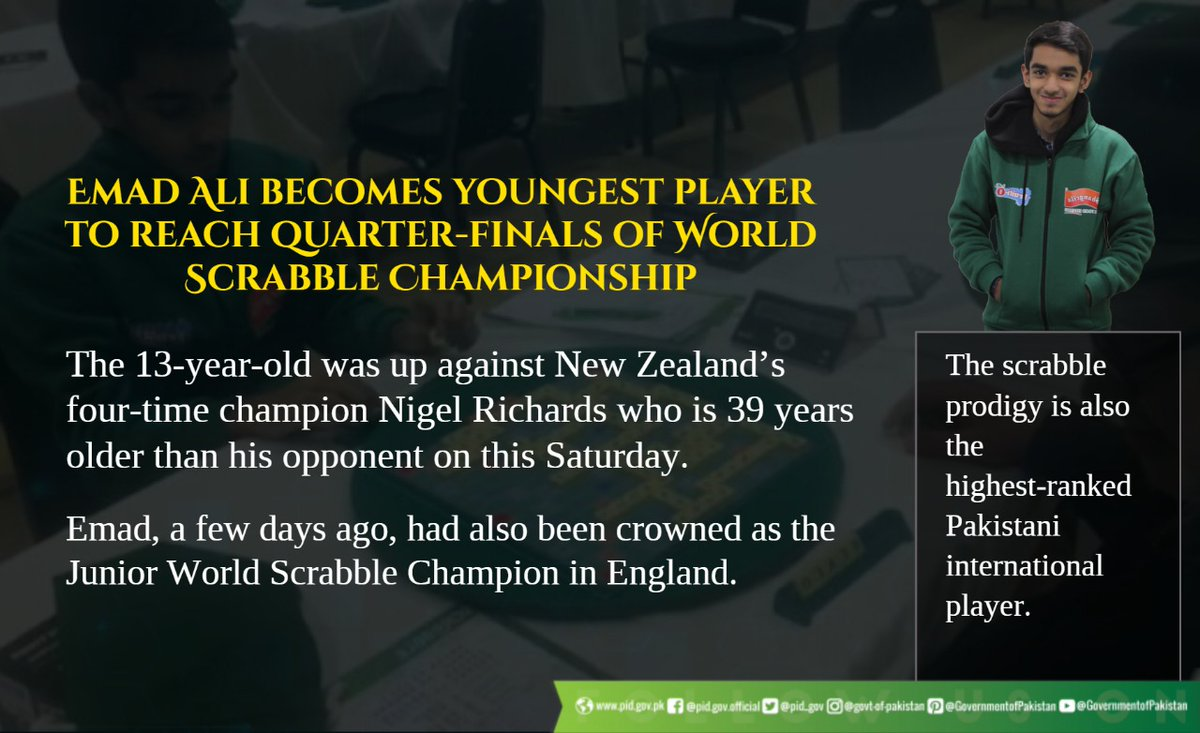 World junior Scrabble champion, 13-year old prodigy Emad Ali beat 4-time world champion Nigel Rogers to reach the quarterfinals of world Scrabble Championship, becoming the youngest player ever to reach this level. #PrideOfPakistan https://t.co/wen1MpLgn4