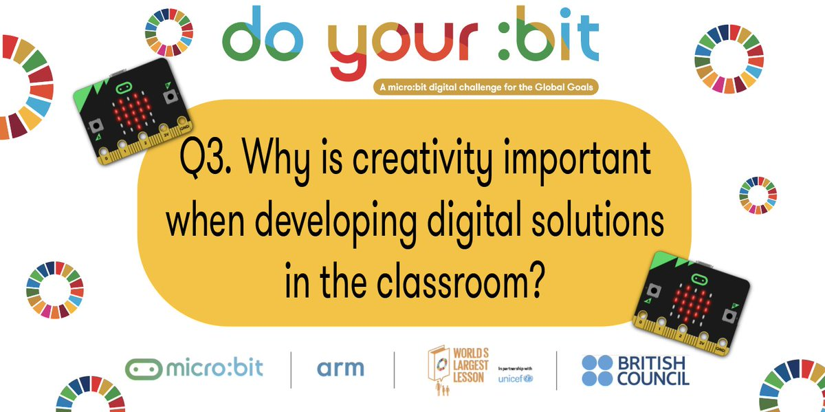Q.3. Why is creativity important when developing digital solutions in the classroom?#MicrobitChat