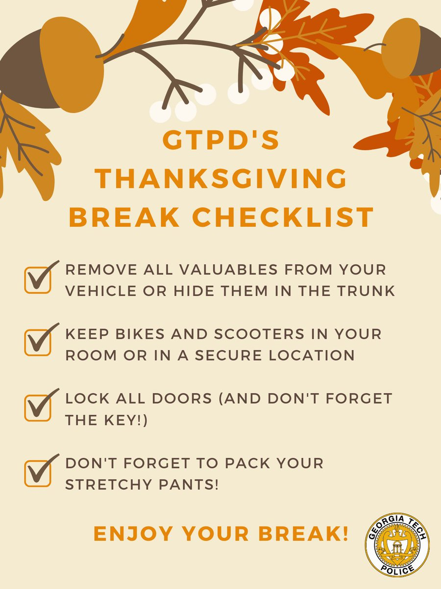 Georgia Tech Police On Twitter Thanksgiving Break Starts Tomorrow Remember That An Empty Campus Over Break Is An Easy Target For Theft Please Make Sure To Keep Your Stuff Safe And Secure