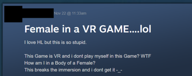 i take back everything bad ive ever said about VR maybe itll make gamers understand gender dsyphoria