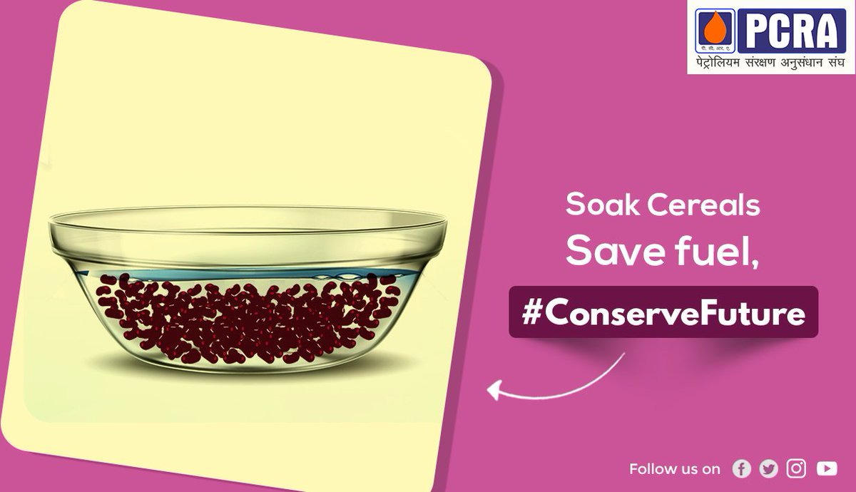 """Petroleum Conservation Research Association a Twitter: """"PCRA ConserveFuture  tips: Experiments have shown that sizeable savings in fuel are possible if  cereals are soaked in water before cooking. #ConserveFuture #DomesticSector  #PCRA #SaveFuel @IGLSocial @"""