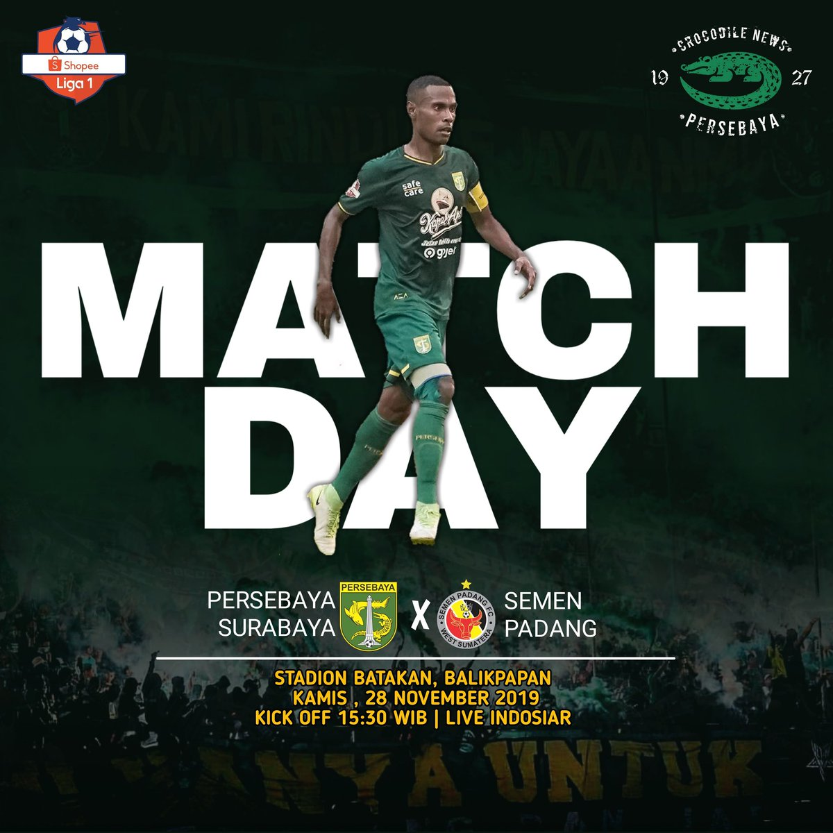MATCH DAY! PEKAN 29! _ 🏆 Shopee Liga 1! 🆚 Persebaya Surabaya Vs Semen Padang Fc 📆 Kamis, 28 November 2019 ⏰ Kick Off 15.30 WIB 🏟 Stadion Batakan, Balikpapan 📺 Live Indosiar  AYO JOL LANJUTKAN TREND POSITIF KEMENANGANMU!👌🙏💚 #Persebaya #bajolijo #greenforce #CrocodileNews