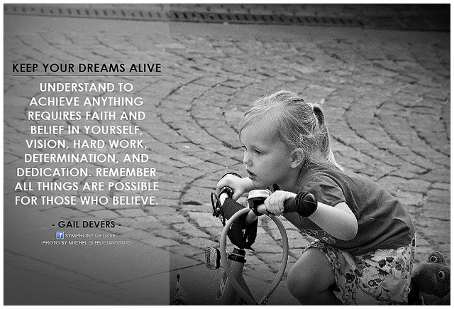Keep your dream alive - Gail Devers #quote #success #vision