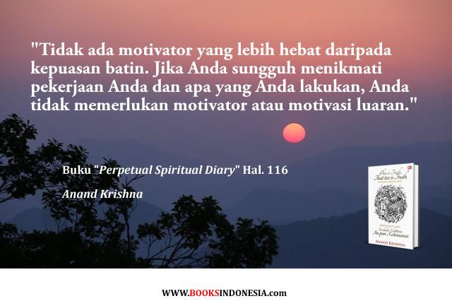 #Kutipan dari buku Perpetual Spiritual Diary karya Bpk. #AnandKrishna. Untuk pembelian, silakan kunjungi  - 0878 8511 1979   #WisdomQuote #SpiritualQuote #LifeQuote #AwarenessQuote #KepuasanBatin #Motivasi #Kebenaran #Kesadaran #Bilingual #RecommendedBook