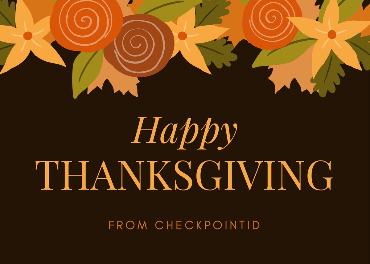 Happy Thanksgiving everyone! We hope you have an amazing day celebrating with family and friends! We are very thankful for you and your trust in CheckpointID!   -The CheckpointID Team pic.twitter.com/5aq7gFB3hr