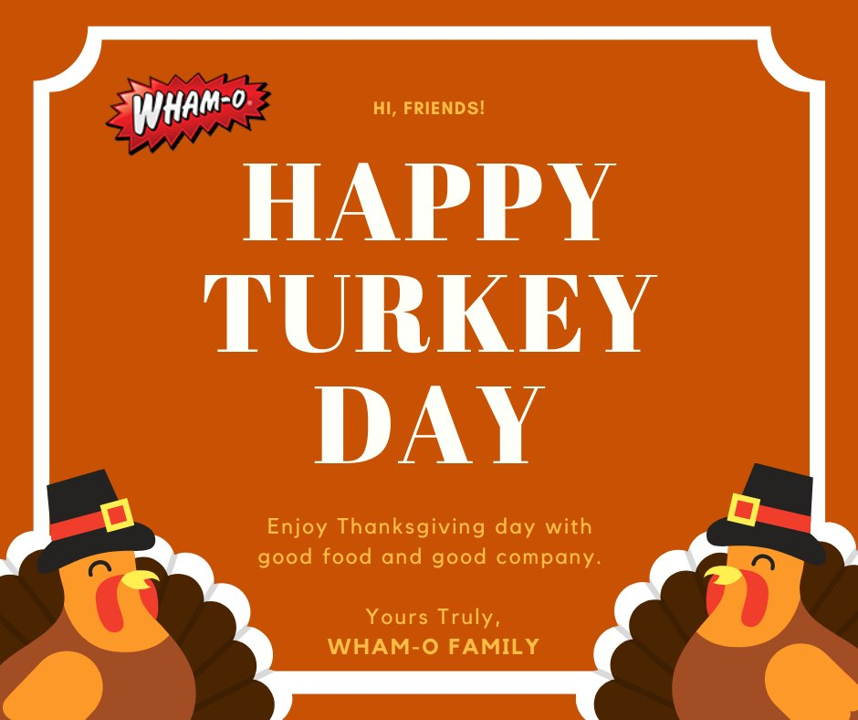 Wham O On Twitter Happy Thanksgiving Thanksgiving Wishes From Across The Miles From Our Wham O Family To Yours Happythanksgiving Https T Co Ei1gf8swne