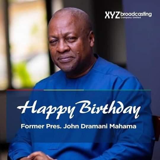 Happy Birthday to you H. E John Dramani Mahama , more blessings
