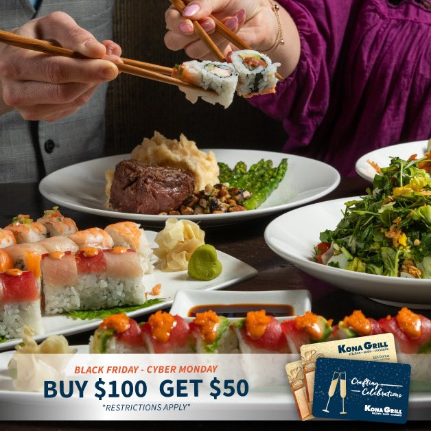 Kona Grill On Twitter Double Your Bonus Dollars With Our Black Friday Through Cyber Monday Gift Card Sale Earn 50 Bonus Dollars For Every 100 Gift Card Purchased Https T Co 48ngkodkmf Https T Co Oxphfoelpc
