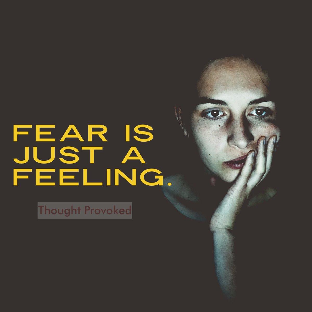 Fear is just a feeling. #SaturdayMotivation #IQRTG #SaturdayMorning #Fear #Motivation #SaturdayVibes