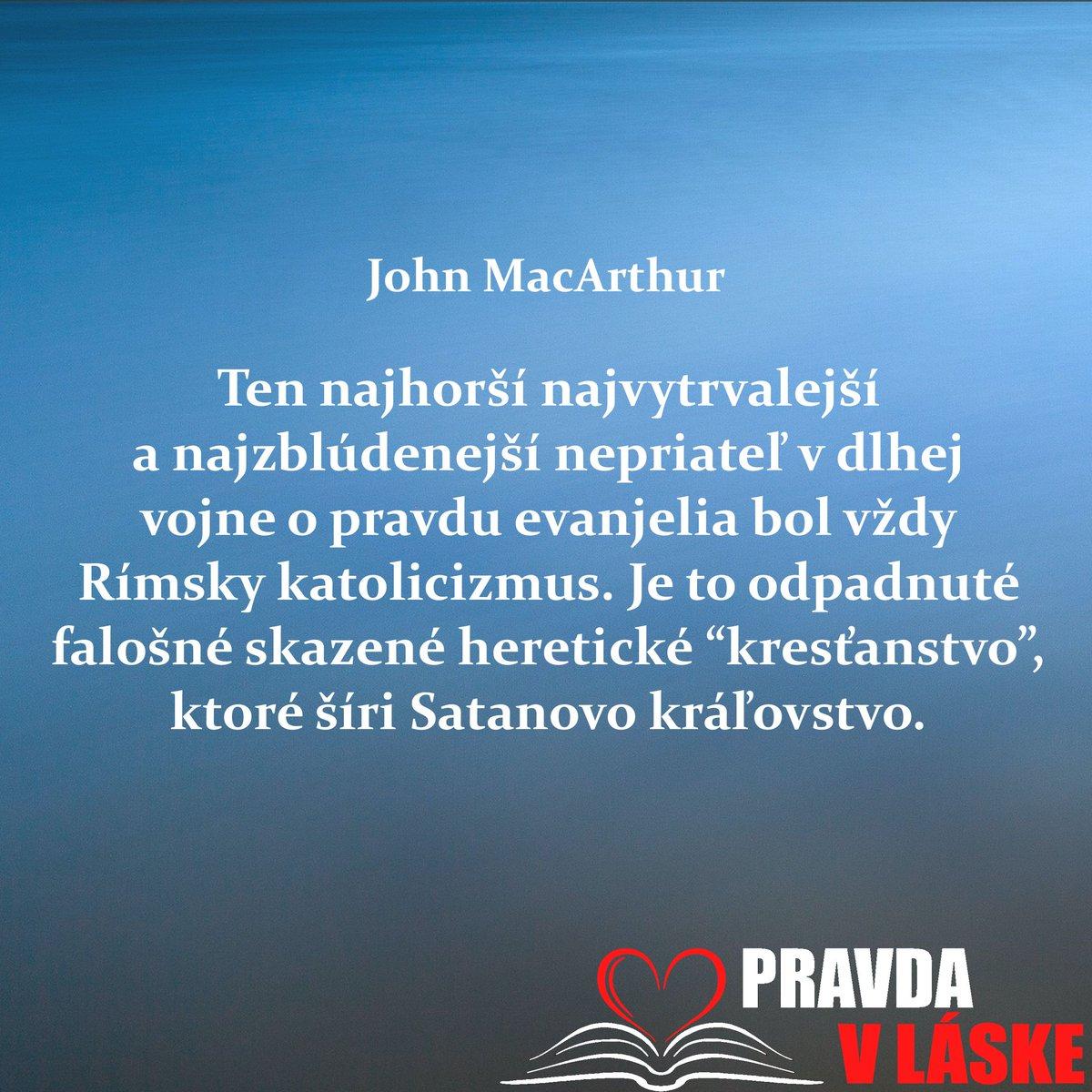 """Ten najhorší najvytrvalejší a najzblúdenejší nepriateľ v dlhej vojne o pravdu evanjelia bol vždy rímsky katolicizmus. Je to odpadnuté falošné skazené heretické """"kresťanstvo"""", ktoré šíri Satanovo kráľovstvo. John MacArthur pic.twitter.com/lbiRdGYWFq"""