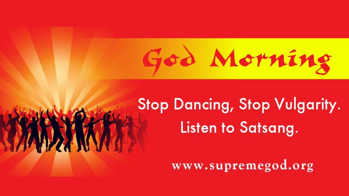 #GodMorningSaturday God morning Stop dancing,stop Vulgarity. listen to satsang. Must watch at sadhna TV 7:30 pm.  #SaturdayThoughts <br>http://pic.twitter.com/JAQFJ3yFRb<br>http://pic.twitter.com/r0HxF24F33