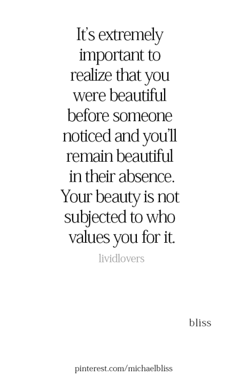 I so needed to hear this today! I know within who I am is beauty, but never did I imagine that others could ever see it. No matter what I think about myself. I never really stopped to think what others see or feel about me. I just assume they think Im nice.