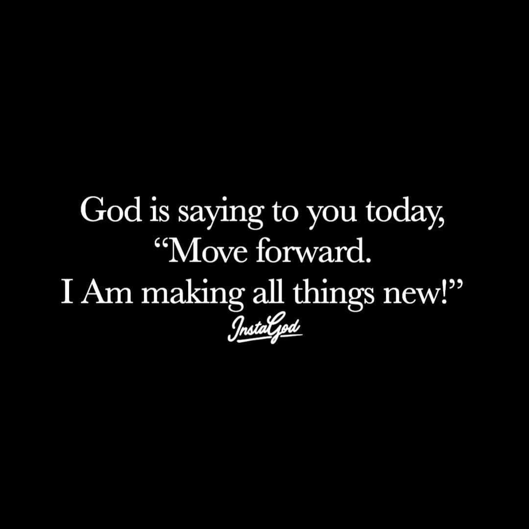 "God is saying to you today, ""Move forward. I Am making all things new!"". #December1st #FirstSunday <br>http://pic.twitter.com/ZESrOY56sS"