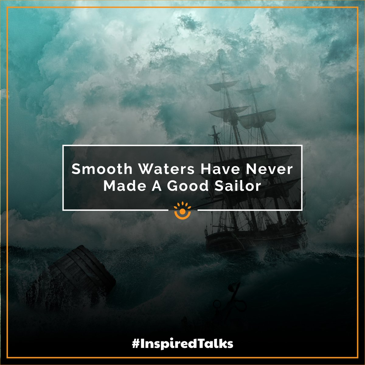 Smooth waters have made a good sailor. Follow us for your #dailymotivation..#inspiredtalk #success #dream #achievers #life #inspiration #work #words #win #confident #hardwork #business #entrepreneur