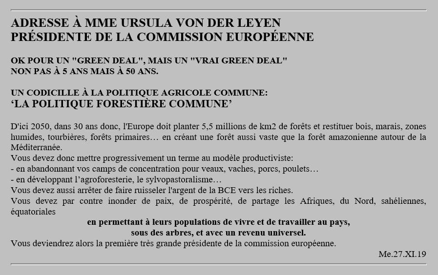 """Me.27.XI.19:À MME URSULA VON DER LEYENPTE DE LA COMMISSION EUROPÉENNEOk pour un """"green deal"""", mais un """"vrai"""" non pas à 5 ans mais à 50 ans.https://twitter.com/FG_MEYNIER/status/1041054027755257861…https://twitter.com/FG_MEYNIER/status/1041462529229242369…UNE POLITIQUE FORESTIÈRE COMMUNE@vonderleyen #vdLcommission#UE@CharlesMichel #EUCO"""