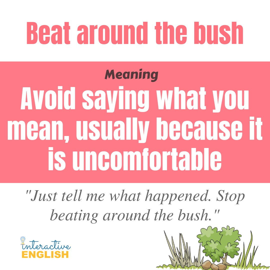 Interactive English On Twitter Idiom Of The Day Do You Like It When People Beat Around The Bush Or Would You Rather Them Get Right To The Point Interactiveenglish Learnenglish Idioms