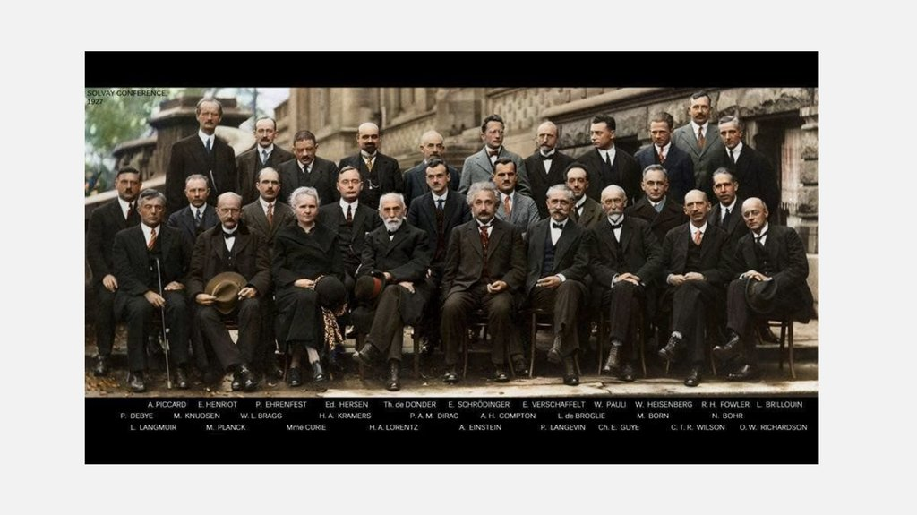 A colorized photo of the Fifth Solvay Conference on Electrons and Photons that took place in October of 1927. The worlds most notable physicists met to discuss the newly formulated Quantum Theory. Fun fact: 17 of the 29 attendees were or eventually became Nobel Prize laureates.