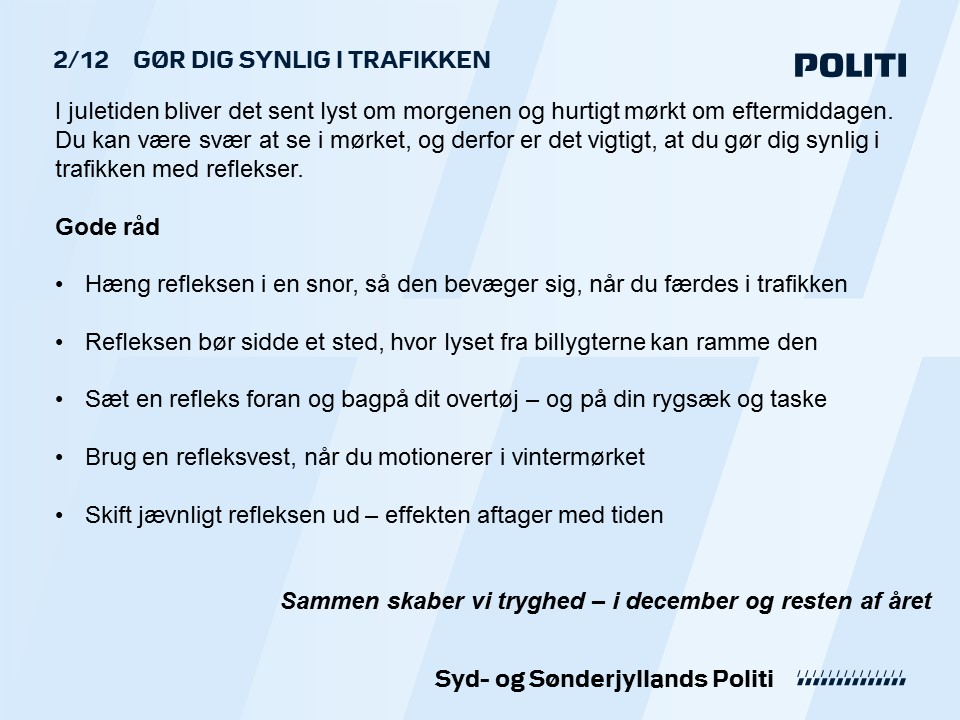 Det er 2. december og @SjylPoliti er klar med julekalender-råd. Læs mere om, hvordan du bliver synlig i trafikken på https://t.co/KPXVAsMm0K #politidk https://t.co/sCoJmKbO0G