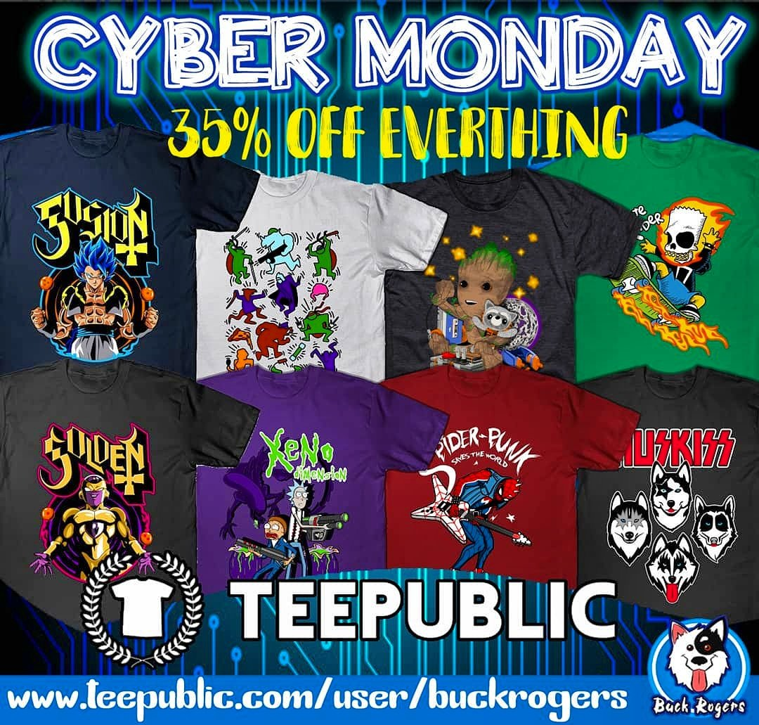 And now @TeePublic #cybermonday sales!! Everything is up to 35%Off!! Visit my store:  http://www. teepublic.com/user/buckrogers      #CyberMonday #RickandMortyseason4 #ghost #SpiderVerse #DragonBallSuper #MondayMood #HappyMomoday <br>http://pic.twitter.com/lLdD8kewMk